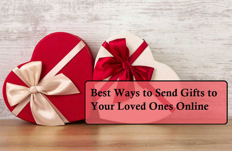 Send Gifts to Your Loved Ones Online